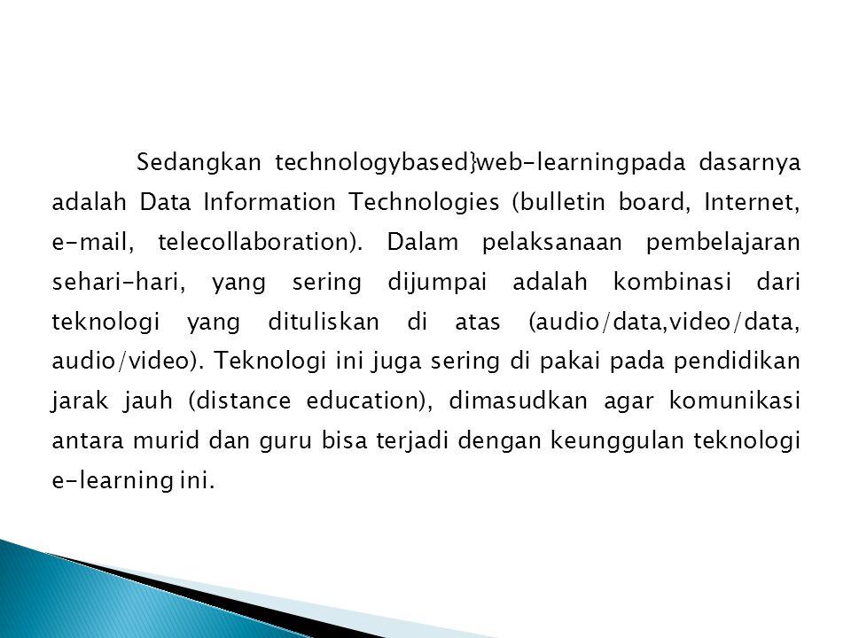  E-learning memiliki fitur-fitur sebagai berikut (Clark & Mayer, 2008, p.