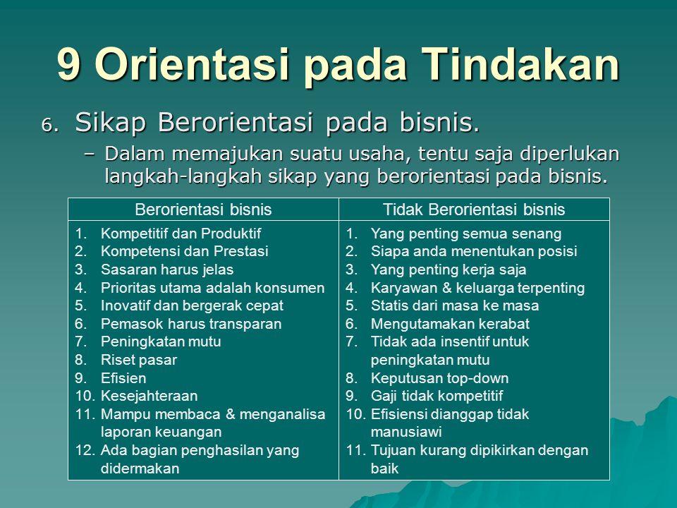 9 Orientasi pada Tindakan 5.Berikanlah value bagi Dunia.