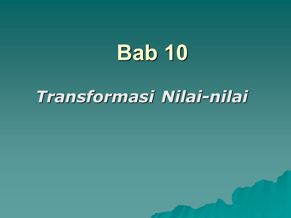 9 Orientasi pada Tindakan 6.Sikap Berorientasi pada bisnis.