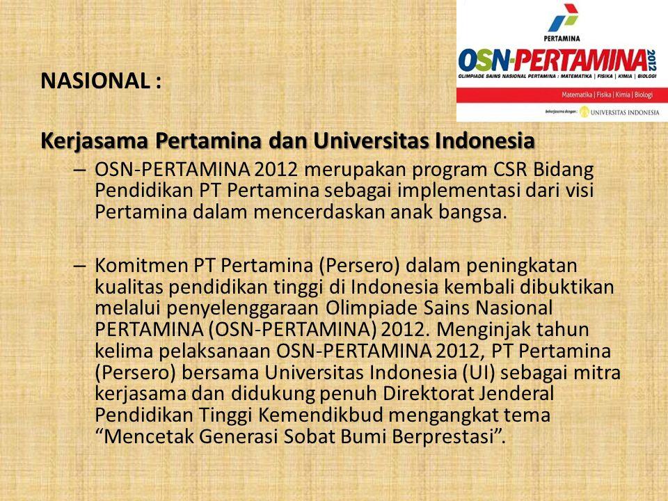 NASIONAL : Kerjasama Pertamina dan Universitas Indonesia – OSN-PERTAMINA 2012 merupakan program CSR Bidang Pendidikan PT Pertamina sebagai implementas