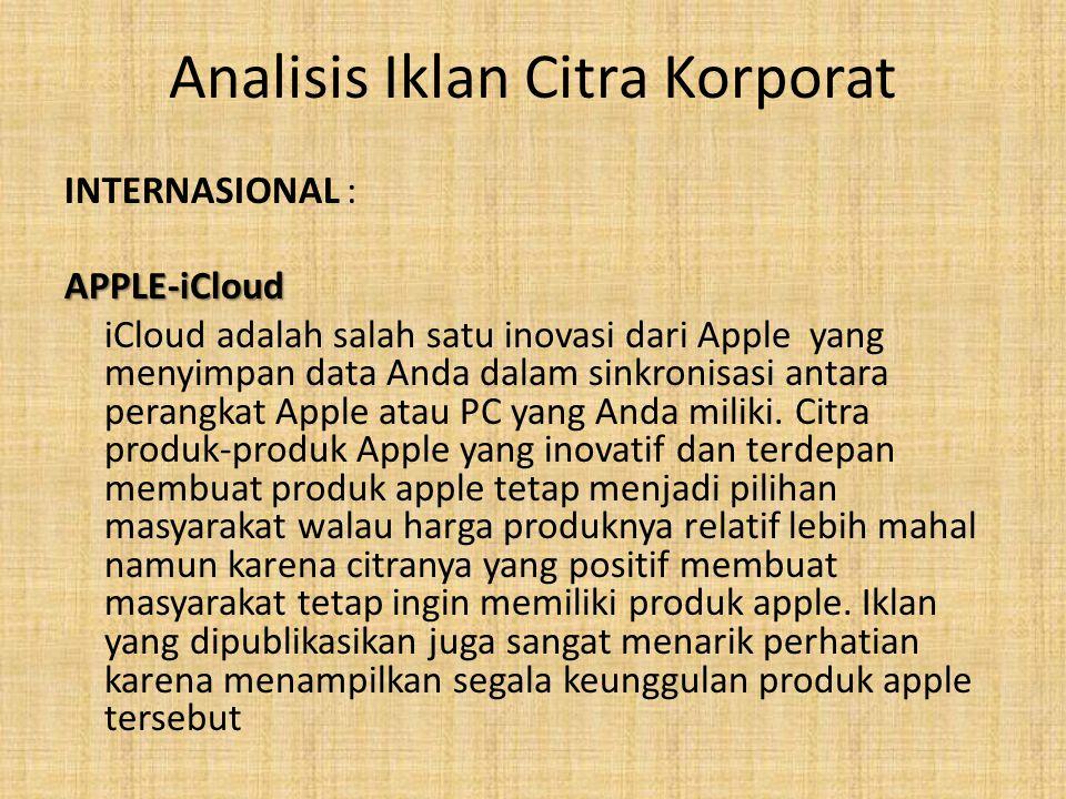 Analisis Iklan Citra Korporat INTERNASIONAL :APPLE-iCloud iCloud adalah salah satu inovasi dari Apple yang menyimpan data Anda dalam sinkronisasi anta