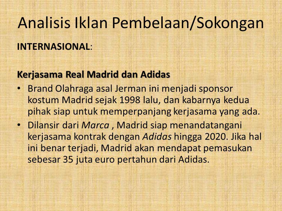 Analisis Iklan Pembelaan/Sokongan INTERNASIONAL: Kerjasama Real Madrid dan Adidas Brand Olahraga asal Jerman ini menjadi sponsor kostum Madrid sejak 1