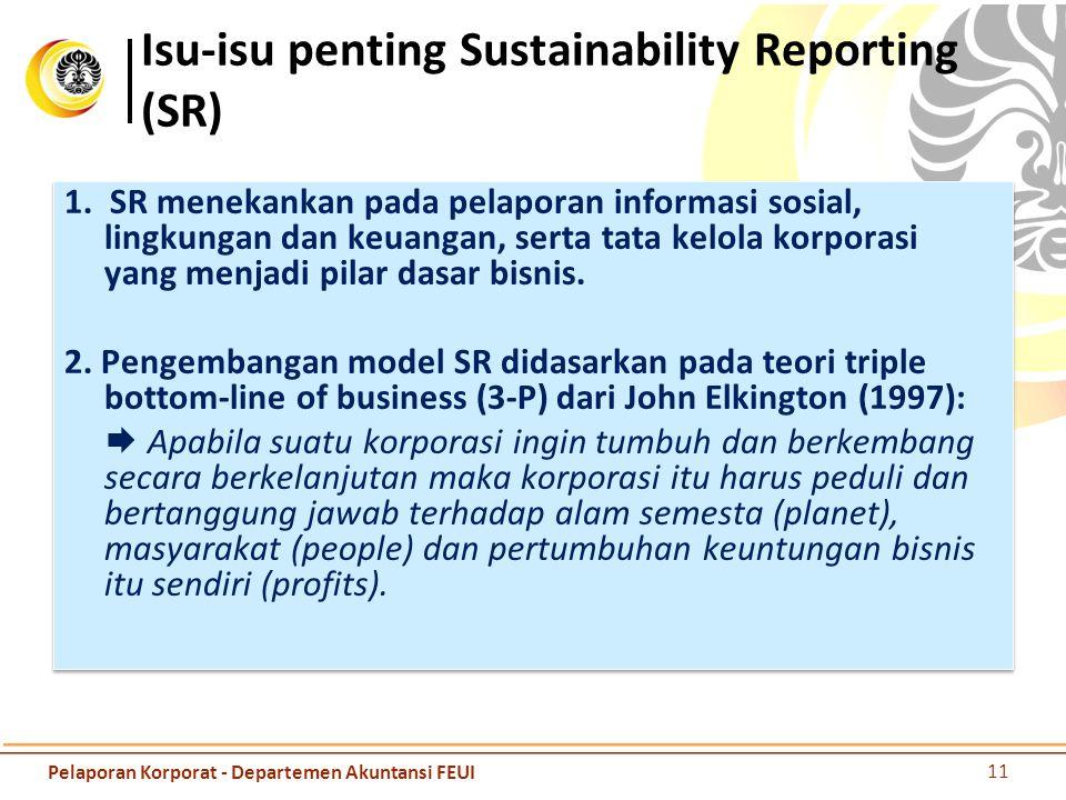 1. SR menekankan pada pelaporan informasi sosial, lingkungan dan keuangan, serta tata kelola korporasi yang menjadi pilar dasar bisnis. 2. Pengembanga