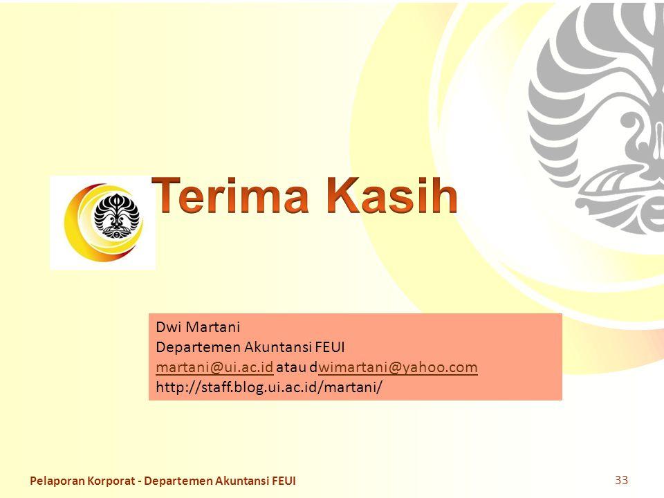 Slide OCW Universitas Indonesia Oleh : Dwi Martani Departemen Akuntansi FEUI Dwi Martani Departemen Akuntansi FEUI martani@ui.ac.idmartani@ui.ac.id atau dwimartani@yahoo.comwimartani@yahoo.com http://staff.blog.ui.ac.id/martani/ Pelaporan Korporat - Departemen Akuntansi FEUI 33