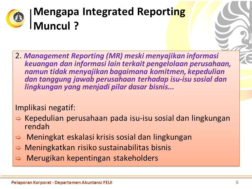 2. Management Reporting (MR) meski menyajikan informasi keuangan dan informasi lain terkait pengelolaan perusahaan, namun tidak menyajikan bagaimana k