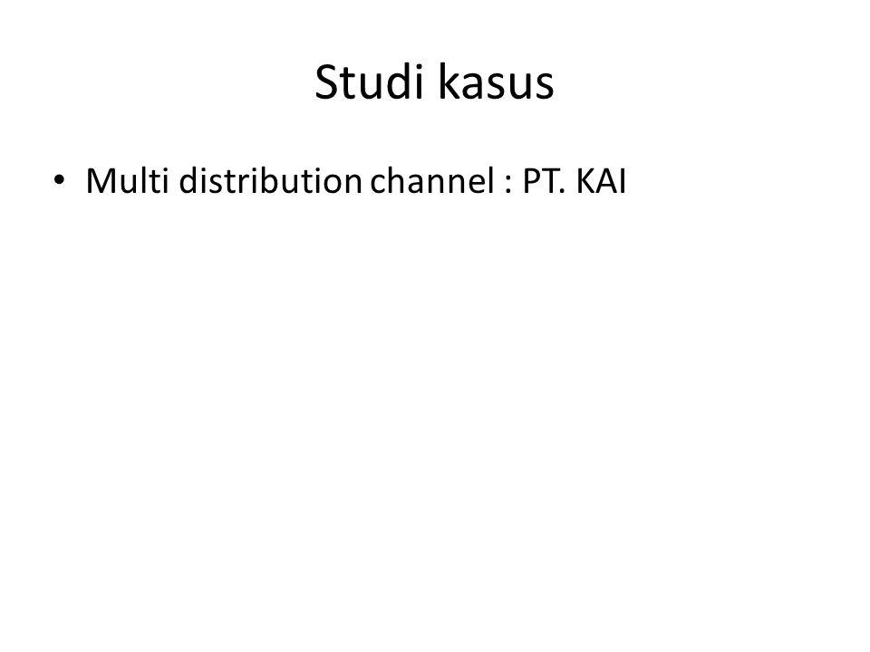 Studi kasus Multi distribution channel : PT. KAI