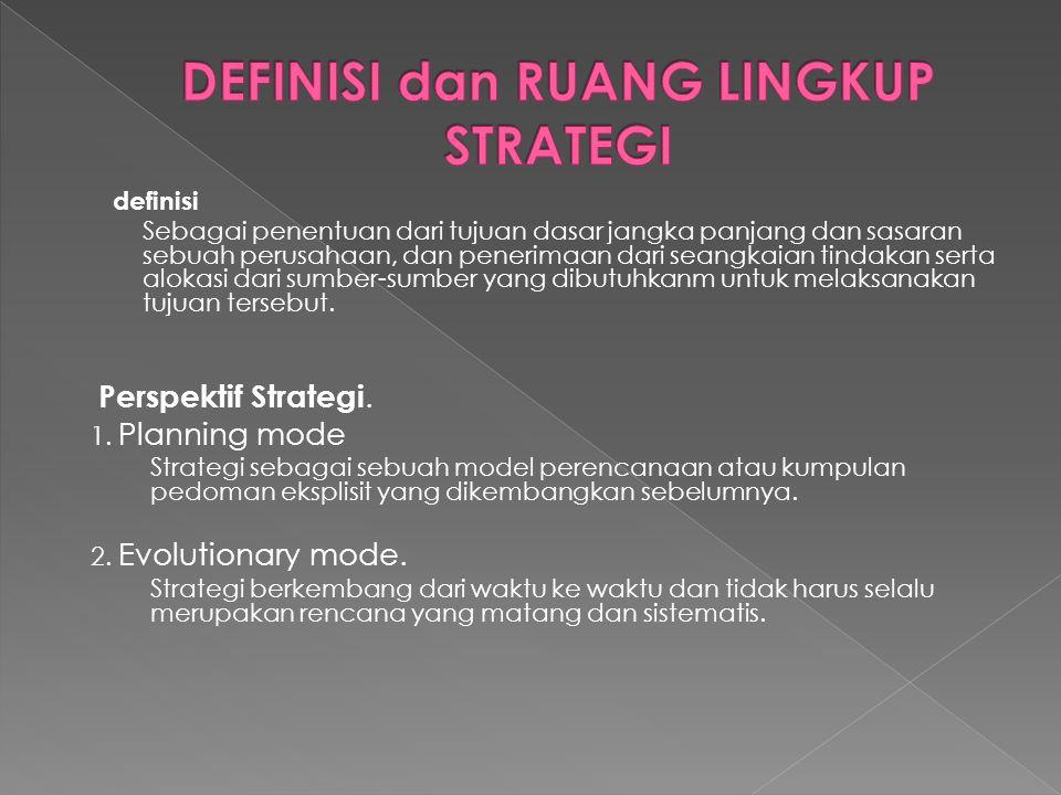 definisi Sebagai penentuan dari tujuan dasar jangka panjang dan sasaran sebuah perusahaan, dan penerimaan dari seangkaian tindakan serta alokasi dari