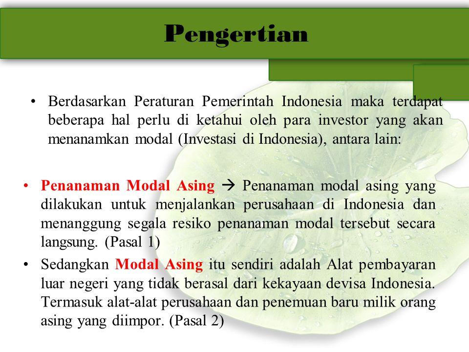 Pengertian Penanaman Modal Asing  Penanaman modal asing yang dilakukan untuk menjalankan perusahaan di Indonesia dan menanggung segala resiko penanaman modal tersebut secara langsung.
