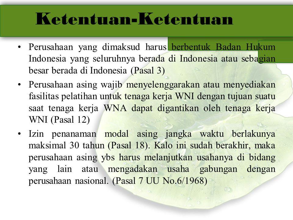 Ketentuan-Ketentuan Perusahaan yang dimaksud harus berbentuk Badan Hukum Indonesia yang seluruhnya berada di Indonesia atau sebagian besar berada di I
