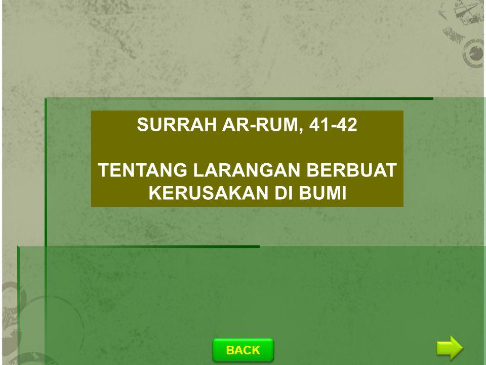 BACK SURRAH AR-RUM, 41-42 TENTANG LARANGAN BERBUAT KERUSAKAN DI BUMI