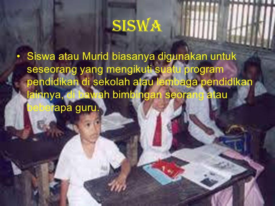 SISWA Siswa atau Murid biasanya digunakan untuk seseorang yang mengikuti suatu program pendidikan di sekolah atau lembaga pendidikan lainnya, di bawah