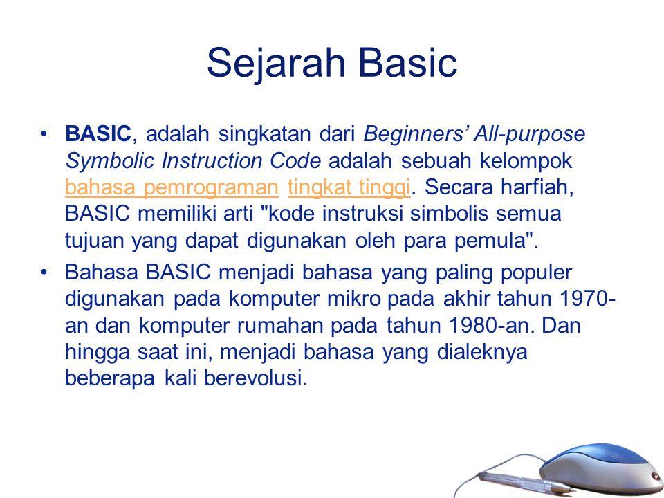 Sejarah Basic BASIC, adalah singkatan dari Beginners' All-purpose Symbolic Instruction Code adalah sebuah kelompok bahasa pemrograman tingkat tinggi.