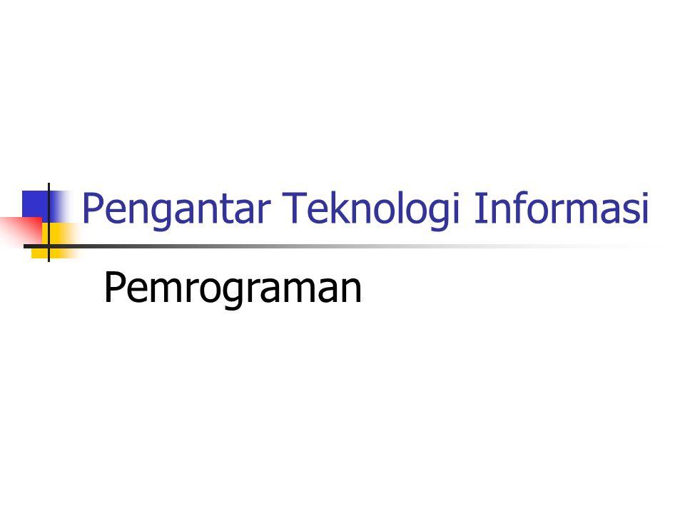 Pseudocode Pseudocode populer karena –dapat merepresentasikan secara mudah semua struktur pemrograman yang dibutuhkan oleh programer –istilah-istilah menggunakan bahasa seperti bahasa Inggris adalah mudah untuk dipelajari dan dipahami Contoh pseudocode untuk penyiapan faktur MULAI BACA Nama, Jam, Rate LAKUKAN subprogram untuk kalkulasi upah CETAK Nama, Upah SELESAI