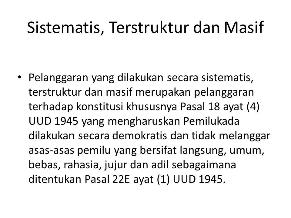 Sistematis, Terstruktur dan Masif Pelanggaran yang dilakukan secara sistematis, terstruktur dan masif merupakan pelanggaran terhadap konstitusi khusus