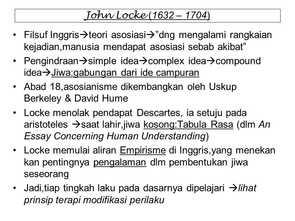 "John Locke (1632 – 1704) Filsuf Inggris  teori asosiasi  ""dng mengalami rangkaian kejadian,manusia mendapat asosiasi sebab akibat"" Pengindraan  sim"
