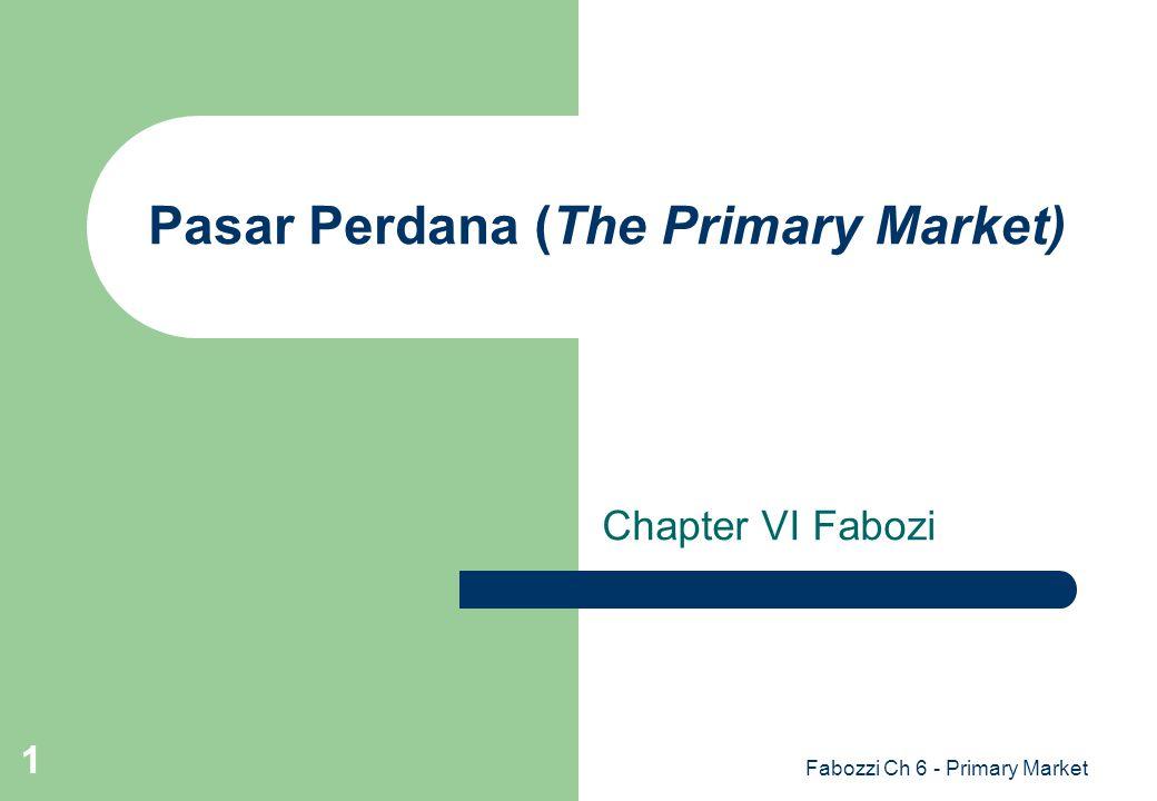 Fabozzi Ch 6 - Primary Market 12 Variasi Dalam Penjaminan Emisi 1.