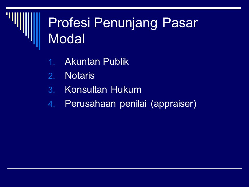 Profesi Penunjang Pasar Modal 1. Akuntan Publik 2.