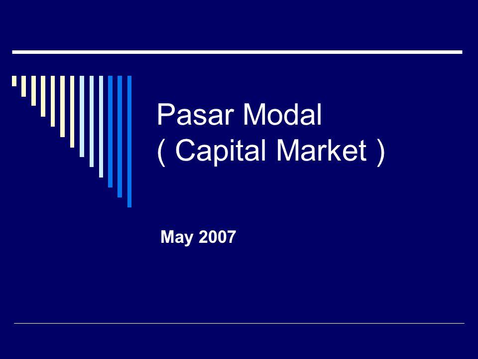 Definisi Pasar Modal  Pasar untuk instrumen keuangan jangka panjang seperti obligasi, saham, warrant dan right, dengan menggunakan jasa perantara, komisioner, underwriter dan lembaga lain pada pasar tsb.
