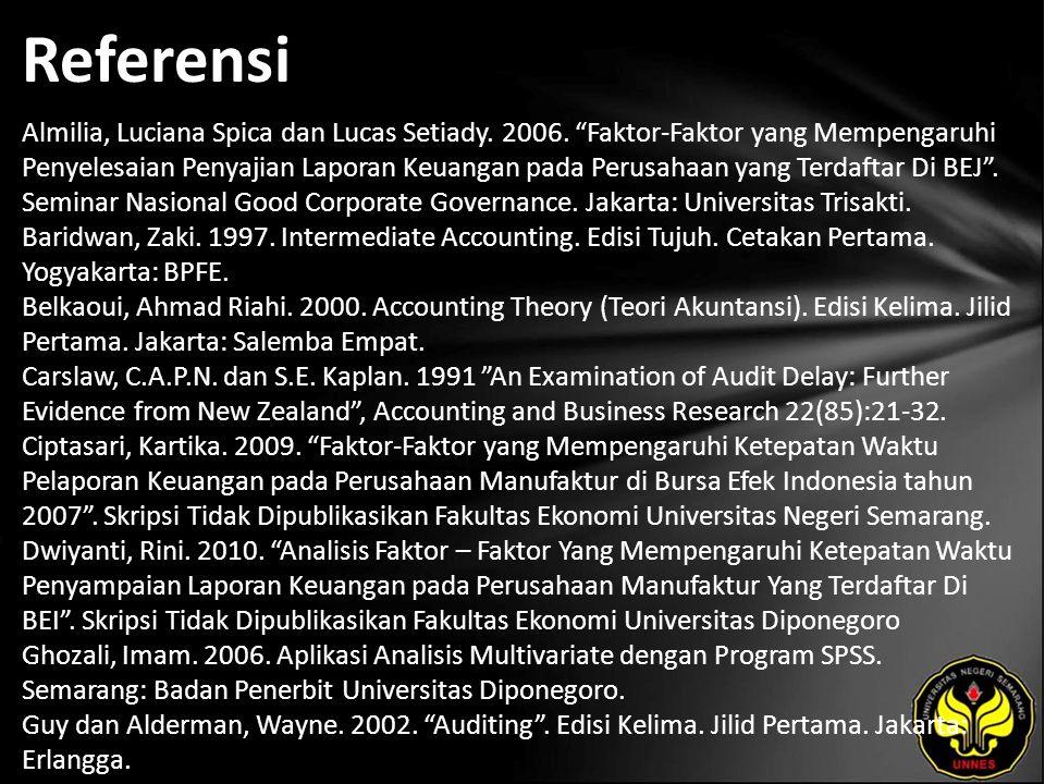 """Referensi Almilia, Luciana Spica dan Lucas Setiady. 2006. """"Faktor-Faktor yang Mempengaruhi Penyelesaian Penyajian Laporan Keuangan pada Perusahaan yan"""
