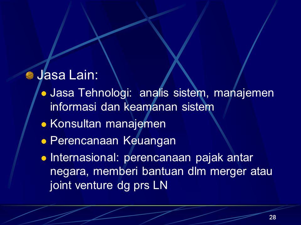 28 Jasa Lain: Jasa Tehnologi: analis sistem, manajemen informasi dan keamanan sistem Konsultan manajemen Perencanaan Keuangan Internasional: perencana