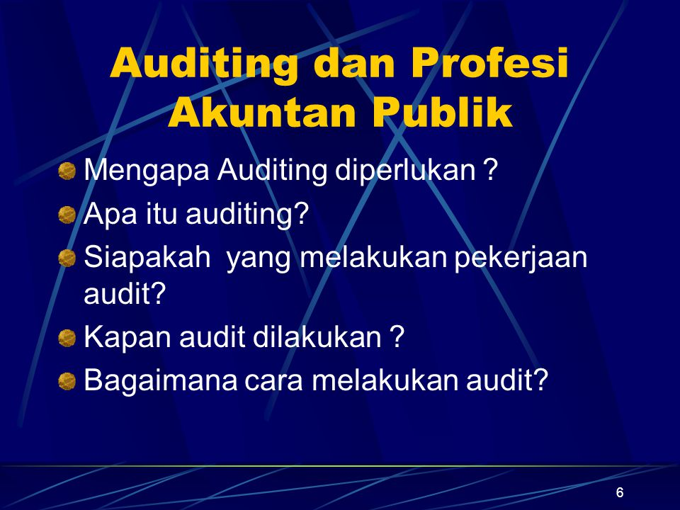 7 Peran Auditing Bidang Bisnis: Keharusan bagi perusahaan publik Persyaratan bagi debitur perbankan Bidang Pemerintah: Pemerintah pusat, propinsi, dan kabupaten Bidang Perekonomian: Audit perpajakan