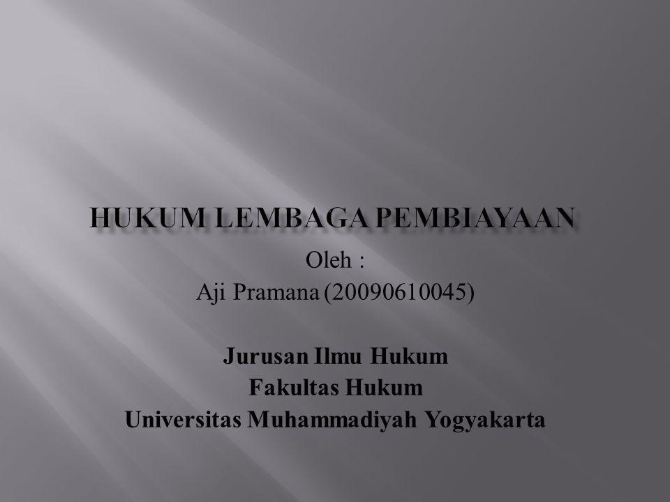 Oleh : Aji Pramana (20090610045) Jurusan Ilmu Hukum Fakultas Hukum Universitas Muhammadiyah Yogyakarta