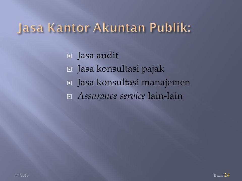  Jasa audit  Jasa konsultasi pajak  Jasa konsultasi manajemen  Assurance service lain-lain 4/4/2015 Transi 24