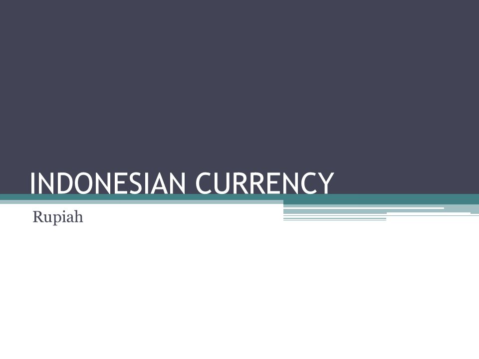 INDONESIAN CURRENCY Rupiah