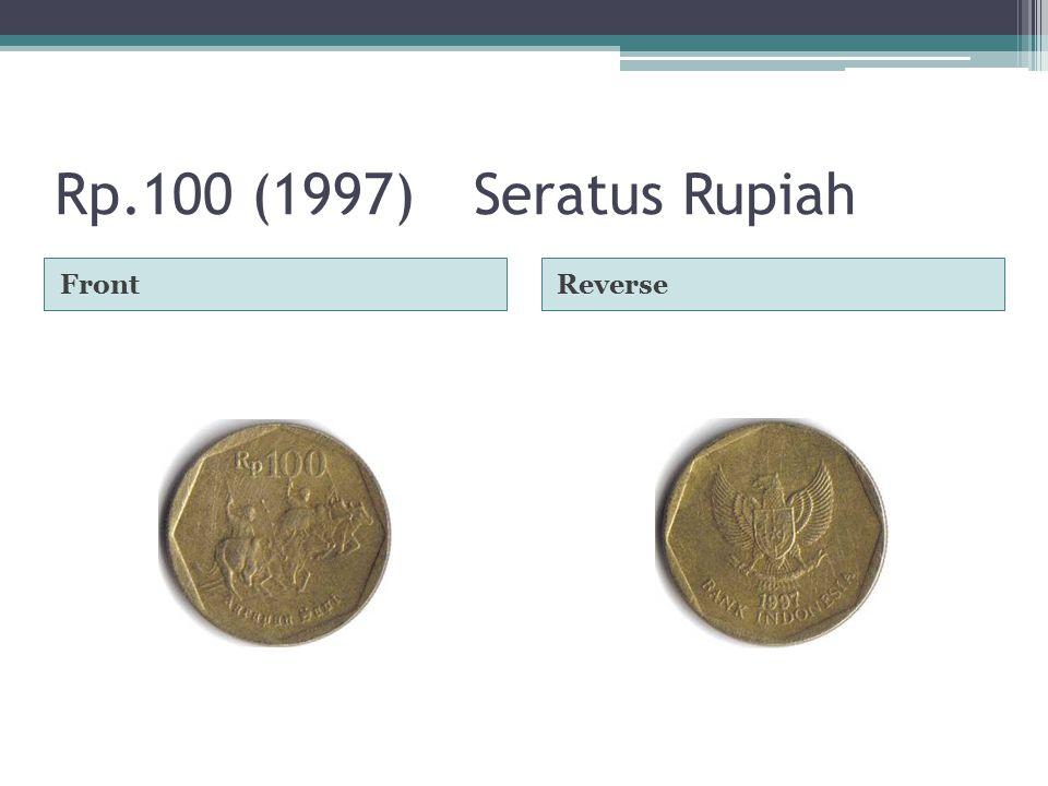 Rp.100 (1997)Seratus Rupiah FrontReverse