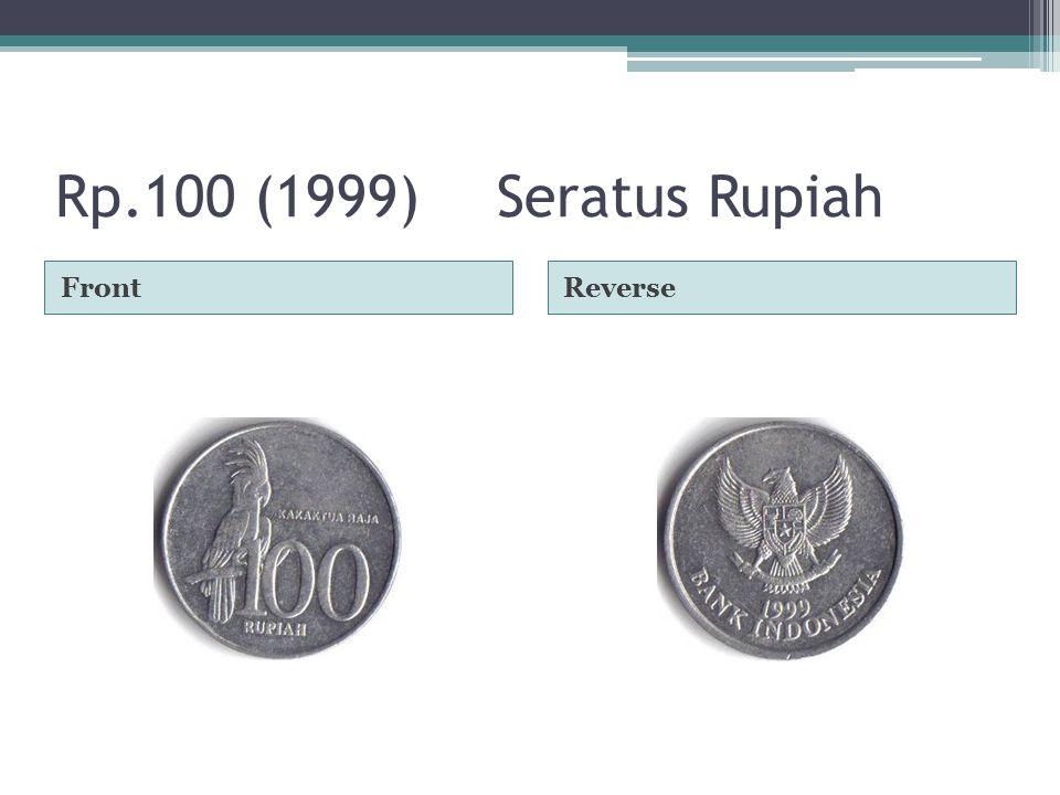 Rp.100 (1999) Seratus Rupiah FrontReverse
