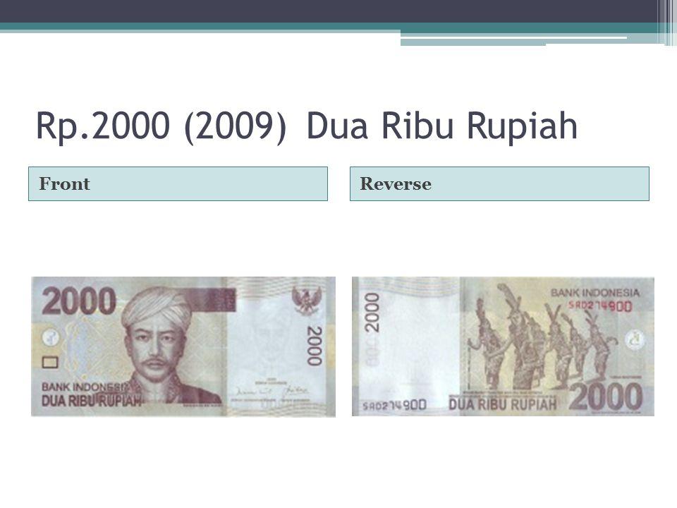 Rp.2000 (2009)Dua Ribu Rupiah FrontReverse