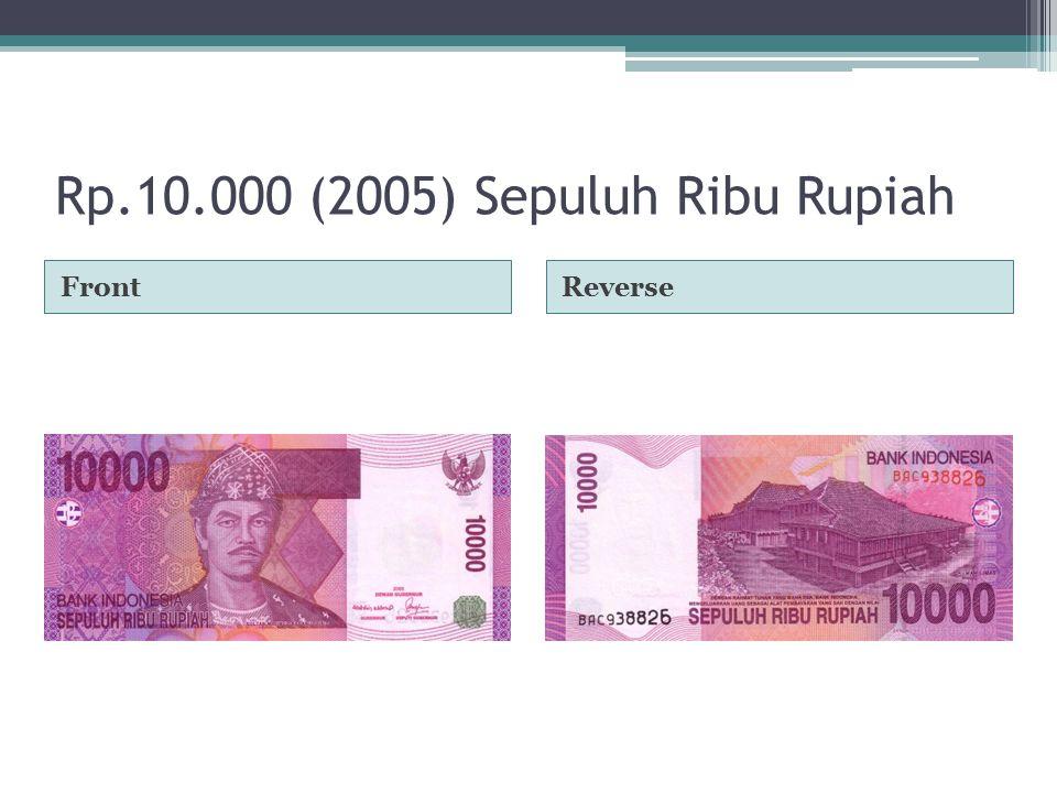 Rp.10.000 (2005) Sepuluh Ribu Rupiah FrontReverse