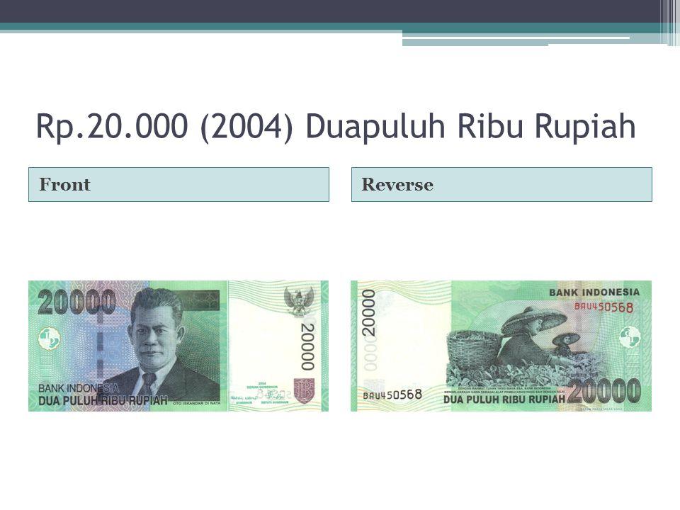 Rp.20.000 (2004) Duapuluh Ribu Rupiah FrontReverse