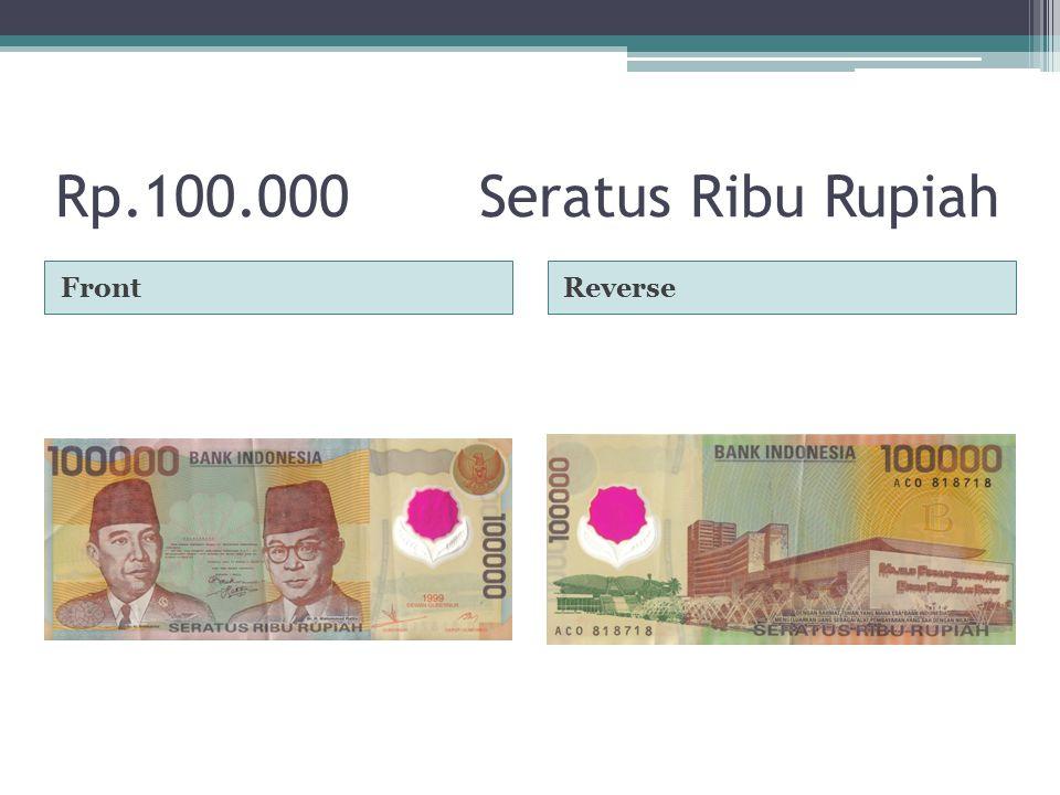 Rp.100.000 Seratus Ribu Rupiah FrontReverse