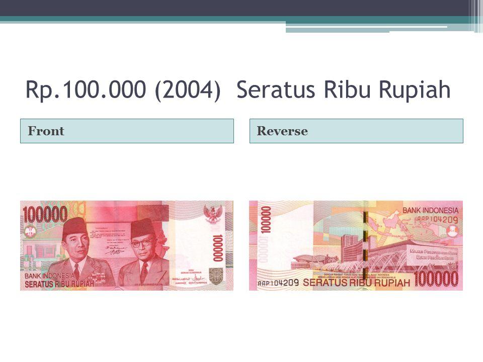 Rp.100.000 (2004) Seratus Ribu Rupiah FrontReverse