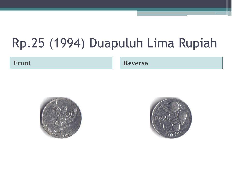 Rp.25 (1994) Duapuluh Lima Rupiah FrontReverse