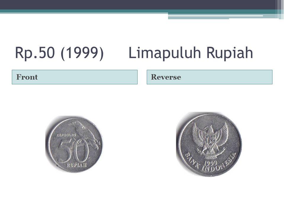 Rp.50 (1999)Limapuluh Rupiah FrontReverse