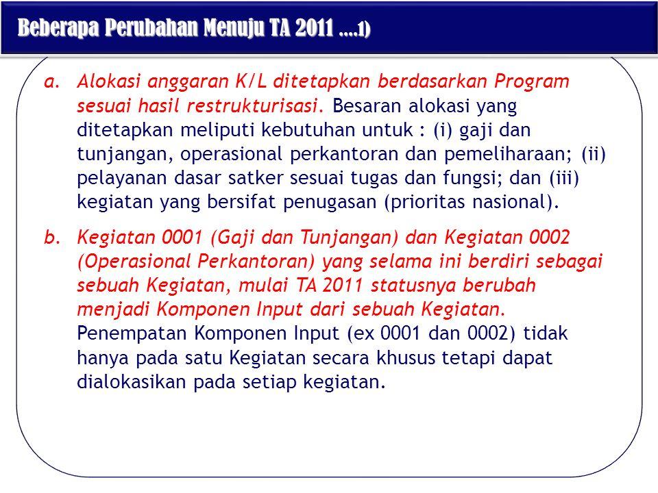 a.Alokasi anggaran K/L ditetapkan berdasarkan Program sesuai hasil restrukturisasi. Besaran alokasi yang ditetapkan meliputi kebutuhan untuk : (i) gaj