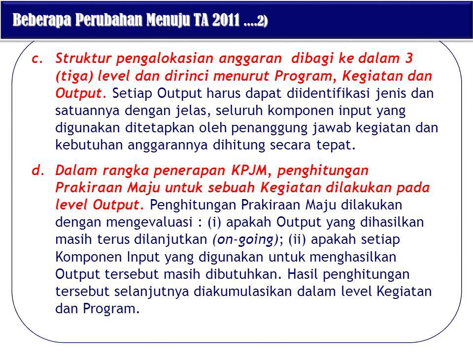 c.Struktur pengalokasian anggaran dibagi ke dalam 3 (tiga) level dan dirinci menurut Program, Kegiatan dan Output. Setiap Output harus dapat diidentif