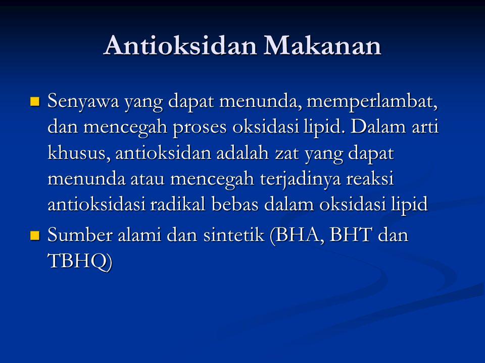 Antioksidan Makanan Senyawa yang dapat menunda, memperlambat, dan mencegah proses oksidasi lipid. Dalam arti khusus, antioksidan adalah zat yang dapat