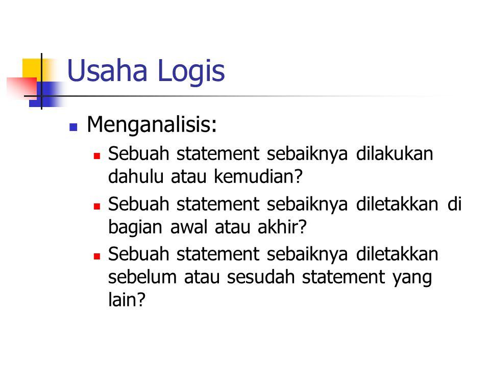 Usaha Logis Menganalisis: Sebuah statement sebaiknya dilakukan dahulu atau kemudian.