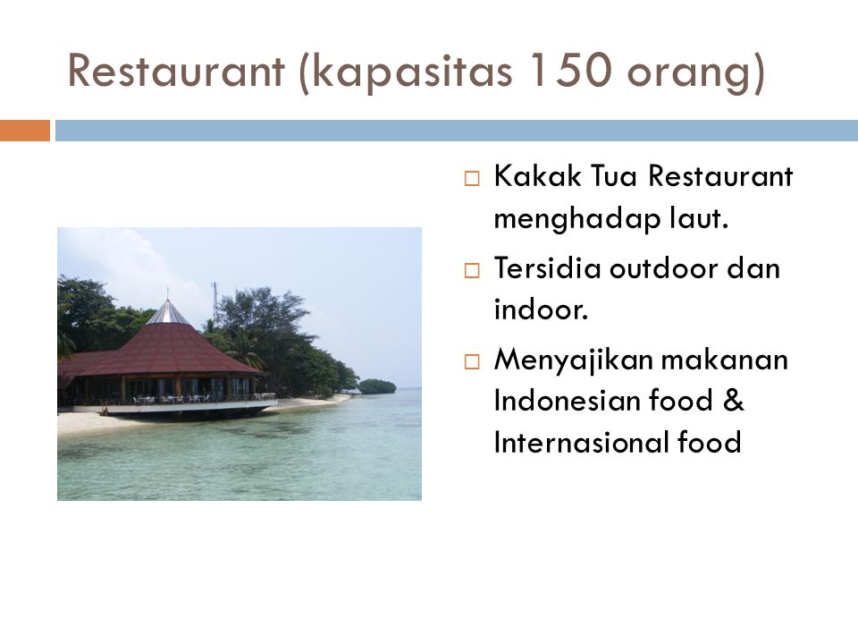 Restaurant (kapasitas 150 orang)  Kakak Tua Restaurant menghadap laut.