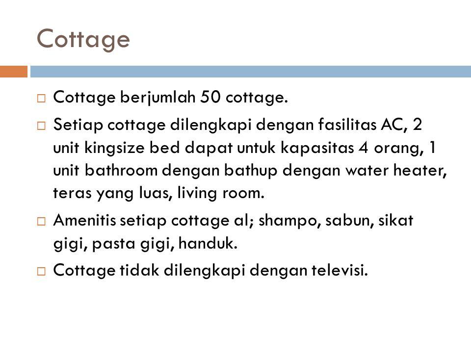 Cottage  Cottage berjumlah 50 cottage.