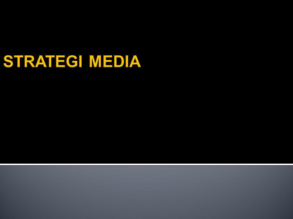  Strategi media adalah suatu kegiatan untuk memilih sarana khusus dari media umum untuk membangun ekuitas jangka panjang dari suatu merek  Perencanaan strategi media meliputi penentukan sarana khusus dan mengalokasikan anggaran serta penyusunan jadwal strategi media itu akan dilaksanakan.