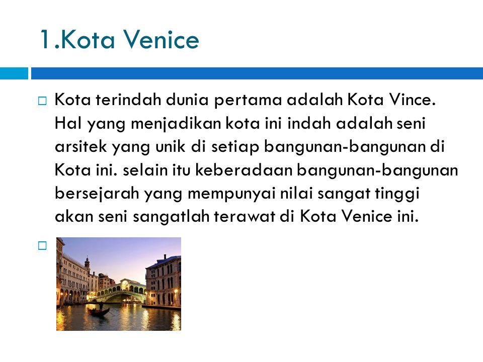 1.Kota Venice  Kota terindah dunia pertama adalah Kota Vince.