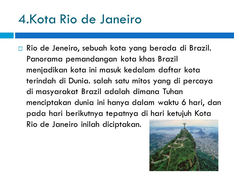 4.Kota Rio de Janeiro  Rio de Jeneiro, sebuah kota yang berada di Brazil.