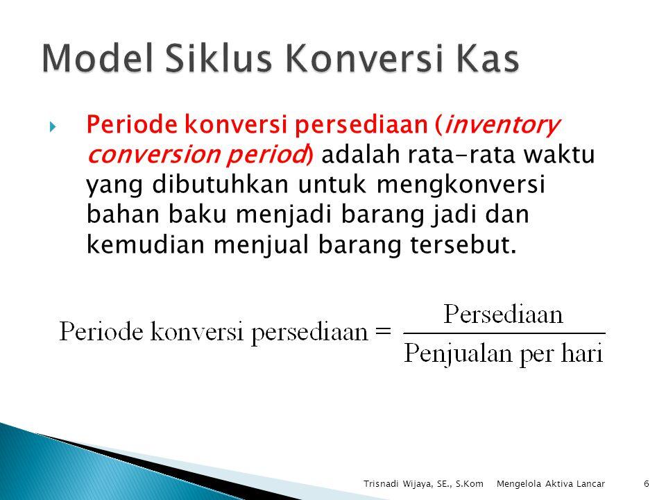 Trisnadi Wijaya, SE., S.Kom47 Rumus ΔI jika penjualan naik: Rumus ΔI jika penjualan turun: Rumus ΔP: Mengelola Aktiva Lancar