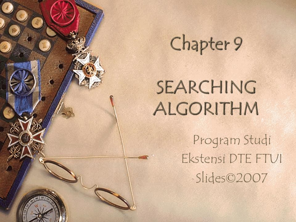 Definisi (dari Wikipedia)  Dalam ilmu komputer, sebuah algoritma pencarian dijelaskan secara luas adalah sebuah algoritma yang menerima masukan berupa sebuah masalah dan menghasilkan sebuah solusi untuk masalah tersebut, yang biasanya didapat dari evaluasi beberapa kemungkinan solusi.ilmu komputermasukan  Sebagian besar algoritma yang dipelajari oleh ilmuwan komputer adalah algoritma pencarian.