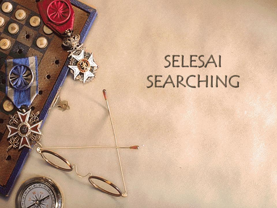 SELESAI SEARCHING