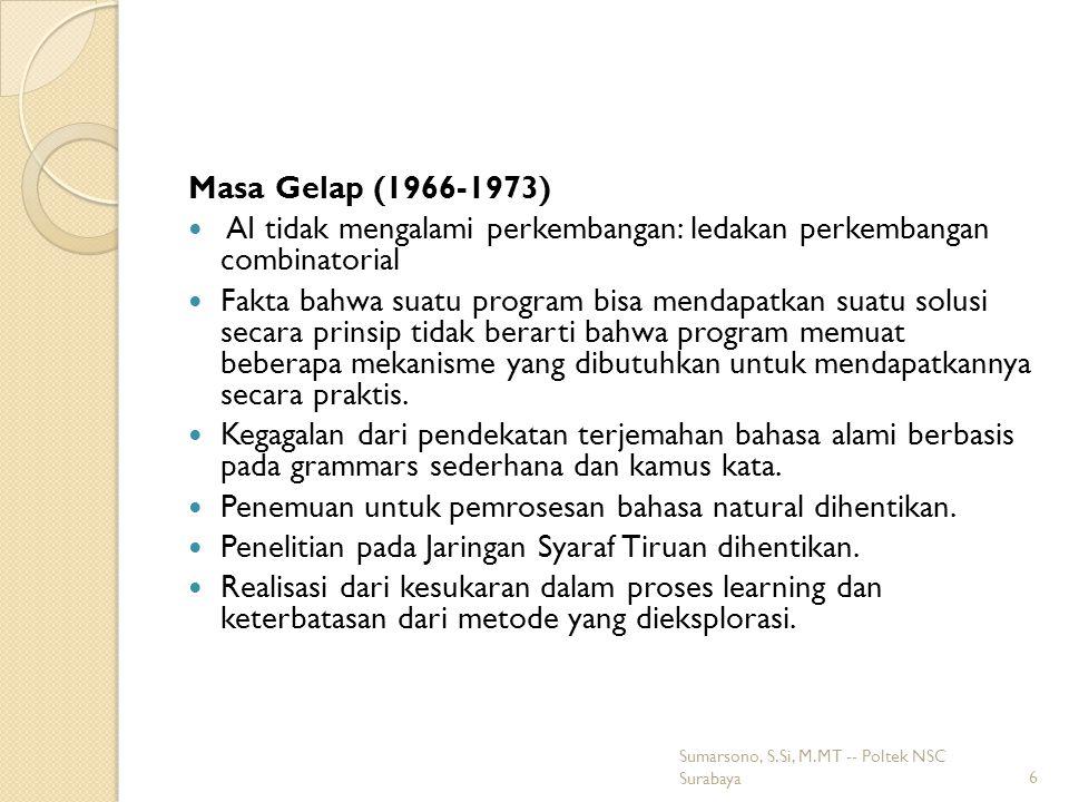 Renaissance (1969-1979) Perubahan pada paradigma penyelesaian: Dari penyelesaian masalah berbasis search-based menjadi penyelesaian masalah berbasis pengetahuan.